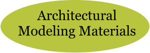 Architectural Modeling Materials
